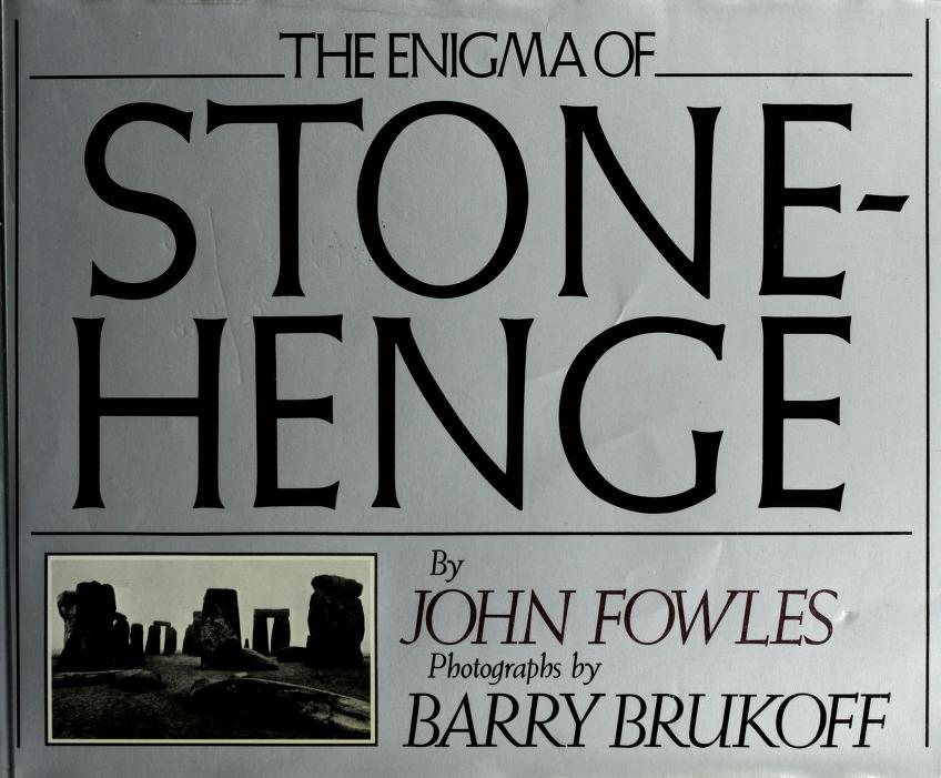The enigma of Stonehenge by John Fowles